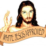 BLE 124:  White Jesus Approved