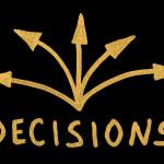 Decisions…Decisions…