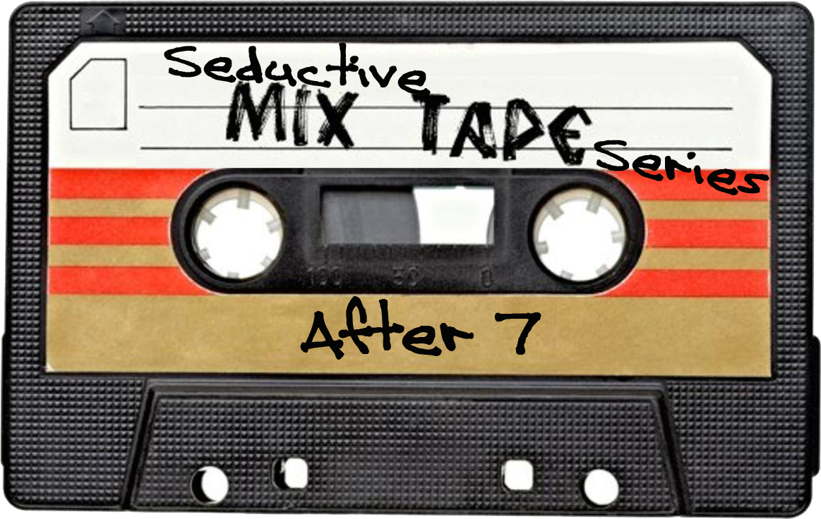 Seductive Mixtape Series  1  After 7  U2013 Onyx Truth