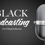 Black Podcasts:  Voices Of The People