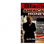 """Black American Money"" by Dr. Boyce Watkins"