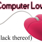 SS 19:  Computer Love (Or Lack Thereof)