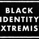 """Black Identity Extremists"" Cannot Lead a One-Man Army Towards a Revolution"