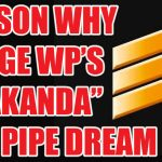 """Sarge Willie Pete's """"Wakanda"""" is a Pipe Dream"""