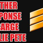 Another Response to Sarge Willie Pete