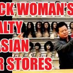 Black Women's Loyalty to Asian Hair Stores